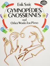 *New* GYMNOPEDIES, GNOSSIENNES: AND OTHER WORKS FOR PIANO: (Sheet Music)