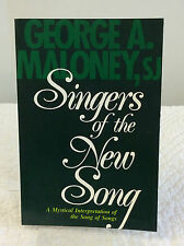 SINGERS OF THE NEW SONG-By George A. Maloney, Catholic, Song of Songs,1985