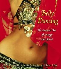 Excellent, Belly Dancing: The Sensual Art of Energy and Spirit, Pina Coluccia, A