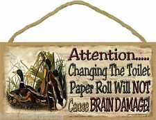 """Mallard Duck Changing Toilet Doesn't Cause Brain Damage Sign Plaque 5X10"""""""