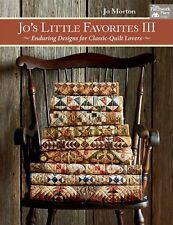 Jo's Little Favorites III-Enduring Designs for Classic-Quilt Lovers by Jo Morton