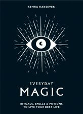Everyday Magic Rituals Spells and Potions to Live Your Best Life 9781784881924
