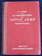 La Construction en Béton Armé par A.V. Magny - 1932