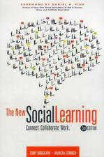 The New Social Learning : Connect. Collaborate. Work by Marcia Conner and...