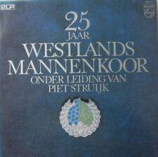 WESTLANDS MANNENKOOR - 25 JAAR WESTLANDS MANNENKOOR o.l.v. PIET STRUIJK - LP