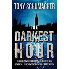 The Darkest Hour: A Novel, Schumacher, Tony, New Book