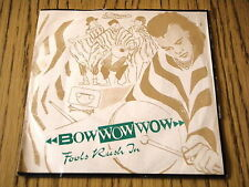 "BOW WOW WOW - FOOLS RUSH IN   7"" VINYL PS"
