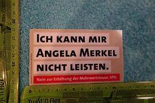 Alter Aufkleber Politik Partei Angela Merkel Nein z. Erhöhung Mehrwertsteuer SPD