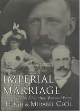 IMPERIAL MARRIAGE: AN EDWARDIAN WAR AND PEACE., Cecil, Hugh and Mirabel., Used;