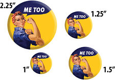 #ROSIE SAYS ME TOO, UNITED AGAINST SEXUAL HARASSMENT PIN BUTTONS MULTI SIZES