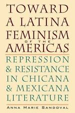 Toward a Latina Feminism of the Americas: Repression and Resistance in Chicana a