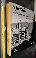 GG LIBRO: SPAZIO EVOLUZIONE DEL CONCETTO IN ARCHITETTURA - G. ROISECCO - BULZONI