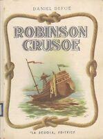 ROBINSON CRUSOE di Daniel Defoe 1949  Edizione La Scuola LIBRO ILLUSTRATO