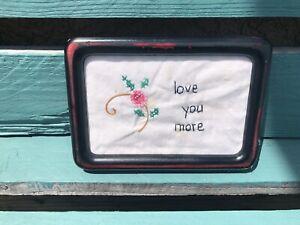 Primitive Framed Stitchery -black frame -linen - love you more