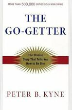 The Go-Getter : A Story That Tells You How to Be One by Peter B. Kyne (2003, Ha…