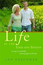 NEW Life at the Edge: Living With ADHD and Asperger Syndrome by Jan Greenman