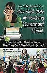 How to Be Successful in Your First Year of Teaching Elementary School:-ExLibrary
