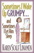 NEW - Sometimes I Wake Up Grumpy...and Sometimes I Let Him Sleep