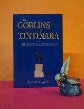 M Wills: The Goblins of Tintinara & French Connection/South Australia/history