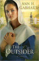 NEW The Outsider: A Novel by Ann H. Gabhart