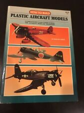 How to Build Plastic Aircraft Models 1985 Edition / Roscoe Creed