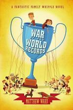 War of the World Records (Book #2 in the The Fantastic Family Whipple Series)