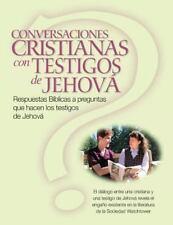 Conversaciones Cristianas Con Testigos de Jehová : Respuestas Bblicas a...