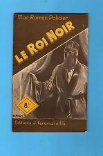 ►FERENCZI - MON ROMAN POLICIER N°93 - LE ROI NOIR - TOSSEL -1949