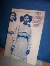 They Called It Prairie Light The Story of Chilocco Indian School K T. Lomawaima