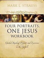 Four Portraits, One Jesus Workbook: Guided Reading Projects and Exercises in th