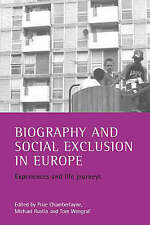 Biography and social exclusion in Europe: Experiences and life journeys by Rust