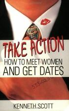 Take Action: How to Meet Women and Get Dates-ExLibrary