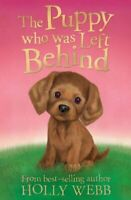 (Very Good)-The Puppy Who Was Left Behind (Holly Webb Animal Stories) (Paperback