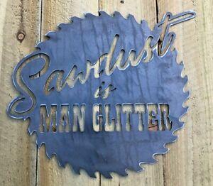 Sawdust is Man Glitter Sign Wall Art CNC Sign Shed Decor Metal Plague Wood