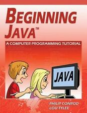 NEW Beginning Java : A Computer Programming Tutorial by Lou Tylee and P. Conrad
