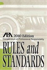 Compendium of Professional Responsibility Rules and Standards 2010 Responsibili