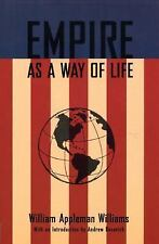Empire As A Way of Life: An Essay on the Causes and Character of America's Prese