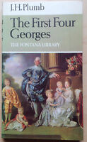 The First Four Georges. JH Plumb.Fontana British Monarchy Series. Paperback 1971
