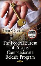 Ufficio federale DEI PENITENZIARI rilascio compassionevole programma (GIUSTIZIA PENALE, Diritto di e