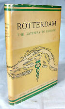Rotterdam. The Gateway to Europe. History of the Port & Trade of Rotterdam,1948