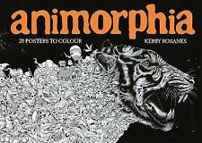 Animorphia: 20 Posters to Colour by Kerby Rosanes 9781910552568