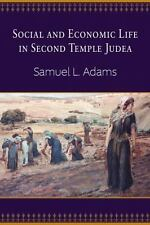 Social and Economic Life in Second Temple Judea by Adams, Samuel L.