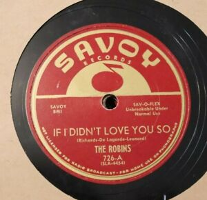 VINTAGE 78 ROBINS If I Didn't Love You So / If It's So Baby SAVOY 726 COASTERS