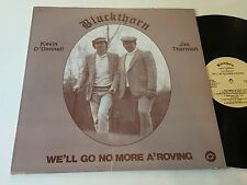 BLACKTHORN VG++ We'll Go No More A'Roving Jim Thornton Kevin O'Donnell W/Insert