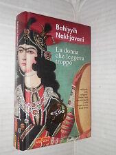 LA DONNA CHE LEGGEVA TROPPO Bahiyyih Nakhjavani Super Pocket 2008 narrativa di