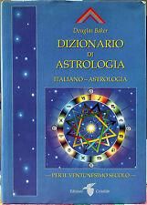 Douglas Baker, Dizionario di Astrologia per il Ventunesimo secolo (Vol. 1: It...