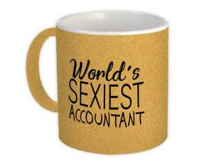 Gift Mug : Worlds Sexiest ACCOUNTANT Profession Work Friend Coworker