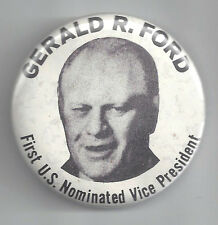 GERALD FORD - FIRST U.S. NOMINATED VICE-PRESIDENT PICTURE POLITICAL BUTTON