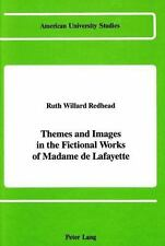 Themes and Images in the Fictional Works of Madame de Lafayette (American Univer