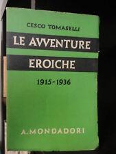 1937 CESCO TOMASELLI - LE AVVENTURE EROICHE